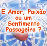 Amor paixao passageiro?